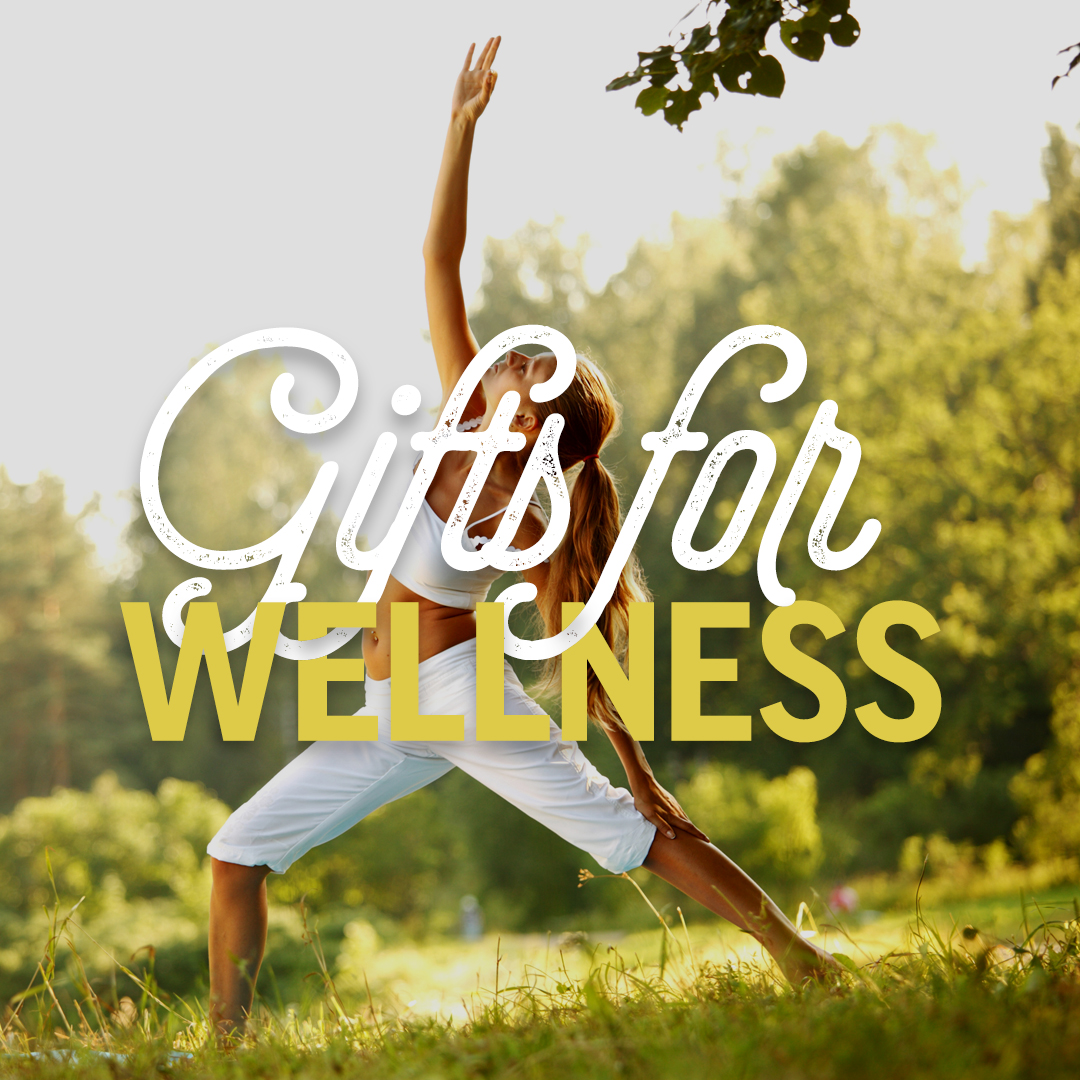 Gifts for Wellness