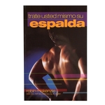 Trate usted mismo su espalda: Treat Your Own Back Spanish Edition