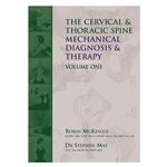 Mechanical Diagnosis & Therapy: The Cervical and Thoracic Spine Volume One