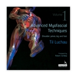Advanced Myofascial Techniques Book - Shoulder, pelvis, leg and foot - Til Luchau