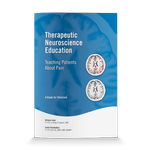Therapeutic Neuroscience Education: Teaching Patients About Pain; A Guide for Clinicians