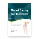 Integrating Manual Therapy and Pain Neuroscience: Twelve principles for treating the body and the brain