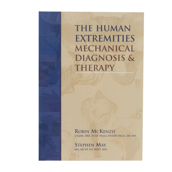 The Human Extremities Mechanical Diagnosis Therapy Robin Mckenzie Optp