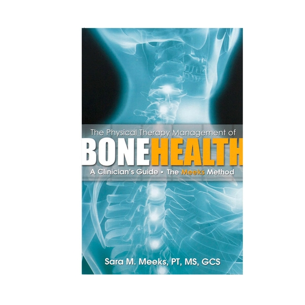 The Physical Therapy Management Of Bone Health Book By