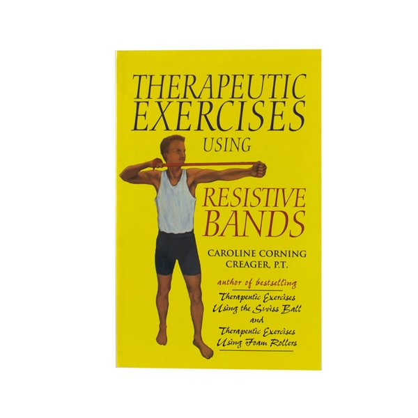 Therapeutic Exercises Using Resistive Bands Caroline Corning Creager