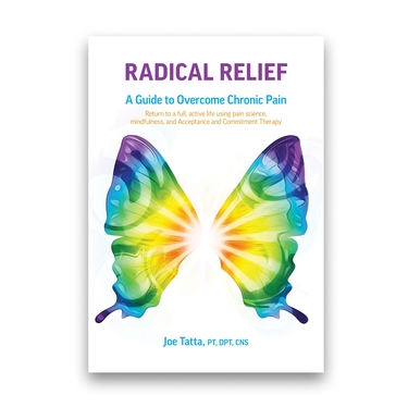 Radical Relief: A Guide to Overcome Chronic Pain