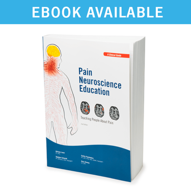 Pain Neuroscience Education: Teaching People About Pain