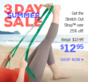 3 Day Summer Sale: Stretch Out Strap™